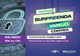 Facesp e Sebrae retomam Programa Surpreenda Varejo e convidam para o primeiro evento: capacitação sobre LGPD