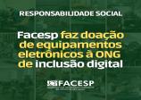 Facesp faz doação de equipamentos eletrônicos à ONG de inclusão digital
